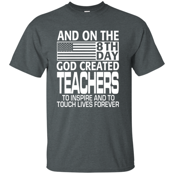 And on the 8th Day God Created Teachers to Inspire and to Touch Lives Forever Cotton T-Shirt - TeachersLoungeShop - 6