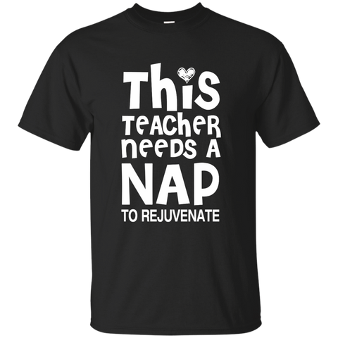 This Teacher Needs a Nap to Rejuvenate Cotton T-Shirt - TeachersLoungeShop - 1