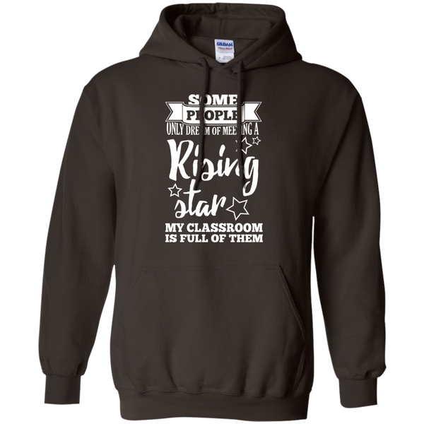 Some people only dream of meeting a rising star Hoodie 8 oz - TeachersLoungeShop - 6