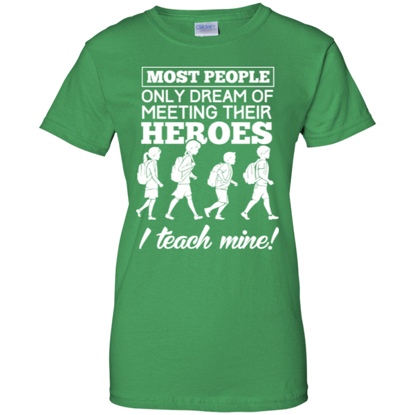 Most people only dream of meeting their heroes i teach mine   Custom 100% Cotton T-Shirt - TeachersLoungeShop - 7