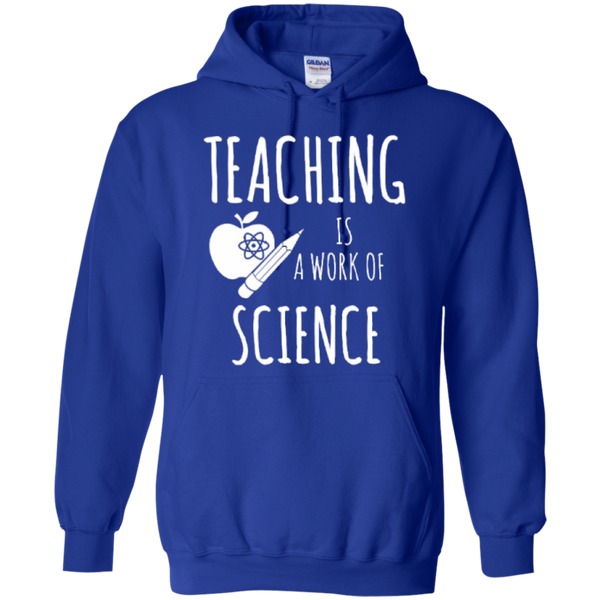 Teaching is a Work of Science Teacher T-shirt Hoodie - TeachersLoungeShop - 11