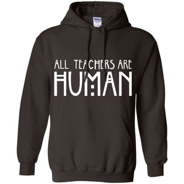 All Teachers Are Human Pullover Hoodie 8 oz - TeachersLoungeShop - 11