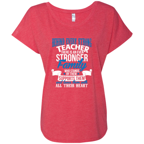 Behind Every Strong Teacher There Is An Even Stronger Family Next Level Ladies Triblend Dolman Sleeve - TeachersLoungeShop - 7