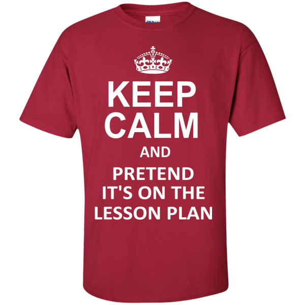 Keep Calm and Pretend It's on The Lesson Plan  T-Shirt - TeachersLoungeShop - 3