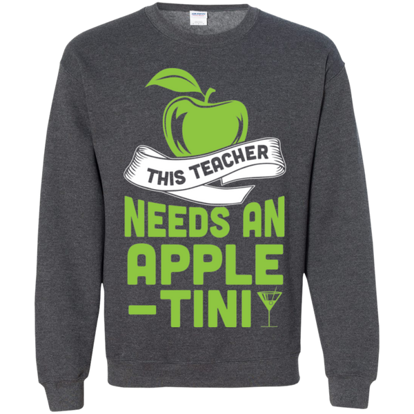 THIS TEACHER NEEDS AN APPLE-TINI Crewneck Pullover Sweatshirt  8 oz - TeachersLoungeShop - 8