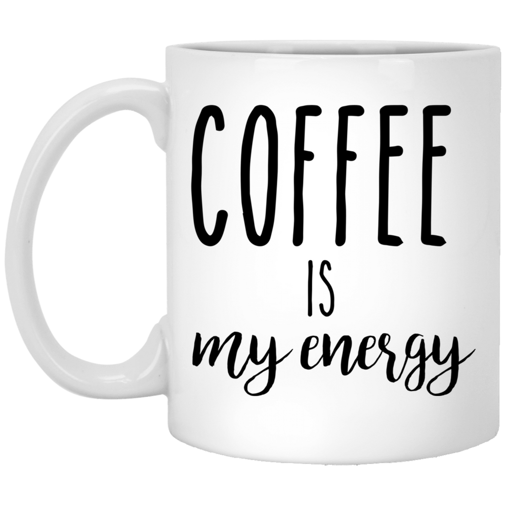coffee is my energy 11 oz. White Mug