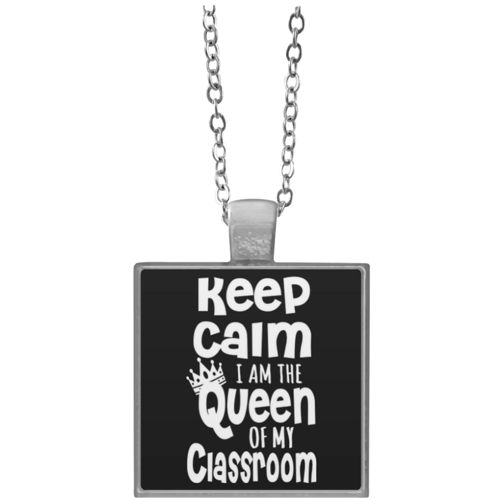 Keep Calm I am The Queen of my Classroom  Necklace - TeachersLoungeShop - 1
