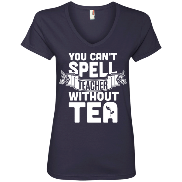 You Can't Spell Teacher without Tea   Ladies  V-Neck Tee - TeachersLoungeShop - 4