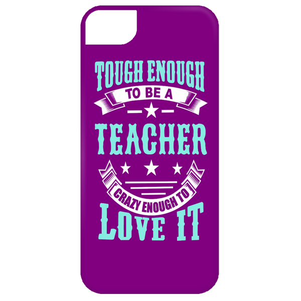 Tough Enough To Be A Teacher Crazy Enough To Love It Mobile iPhone 5 Case - TeachersLoungeShop - 2