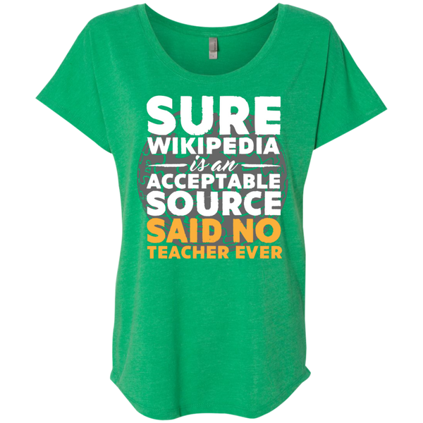 Sure Wikipedia is an Acceptable Source Said NO Teacher Ever next Level Ladies Triblend Dolman Sleeve - TeachersLoungeShop - 9