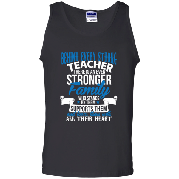 Behind Every Strong Teacher There Is An Even Stronger Family 100% Cotton Tank Top - TeachersLoungeShop - 1