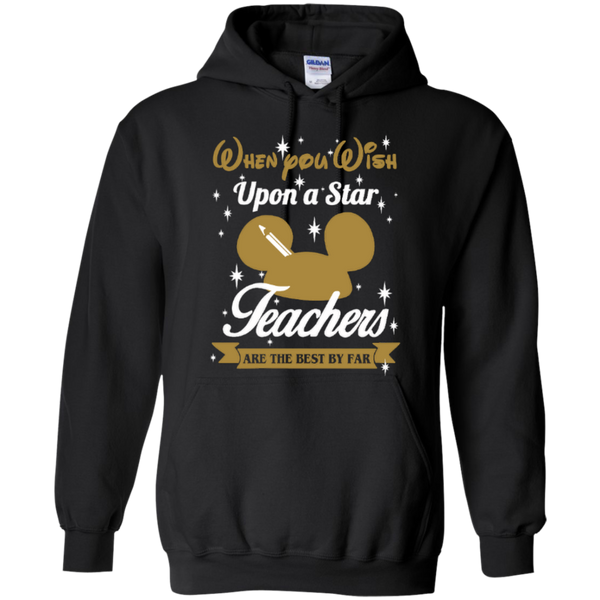 When You Wish Upon a Star Teachers are the Best by Far T-shirt Hoodie - TeachersLoungeShop - 7