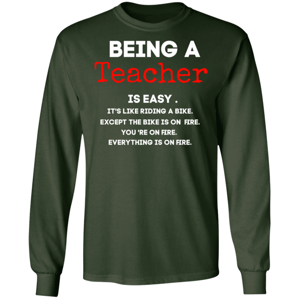 Being a Teacher is easy LS . T-Shirt