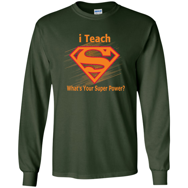 i Teach What's Your Superpower LS Ultra Cotton Tshirt - TeachersLoungeShop - 3