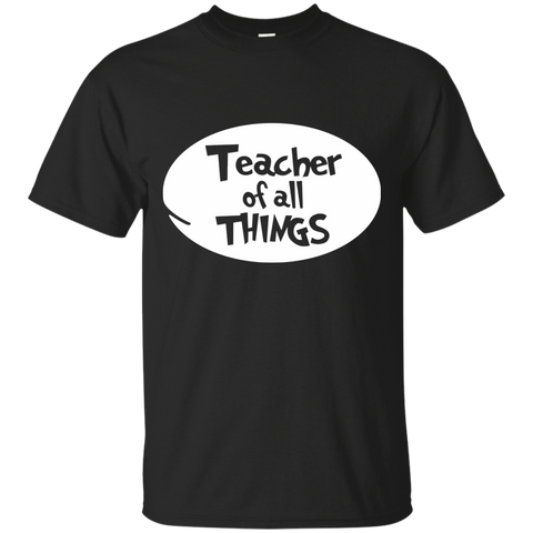 Teacher of All Things Cotton T-Shirt - TeachersLoungeShop - 1