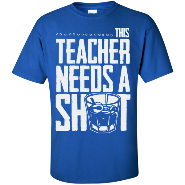 This Teacher needs a Shot  Cotton T-Shirt - TeachersLoungeShop - 9