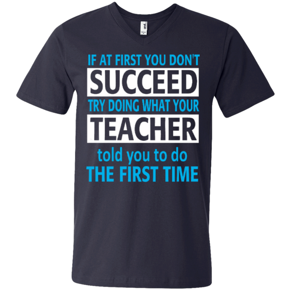 If at First you don't Succeed try doing what your Teacher told you to do the First Time  Men Printed V-Neck T - TeachersLoungeShop - 2