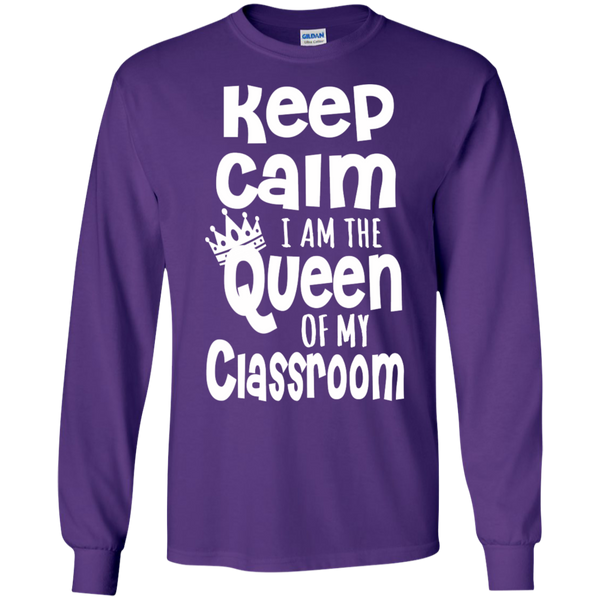 Keep Calm I am the Queen of My Classroom LS Cotton Tshirt - TeachersLoungeShop - 7