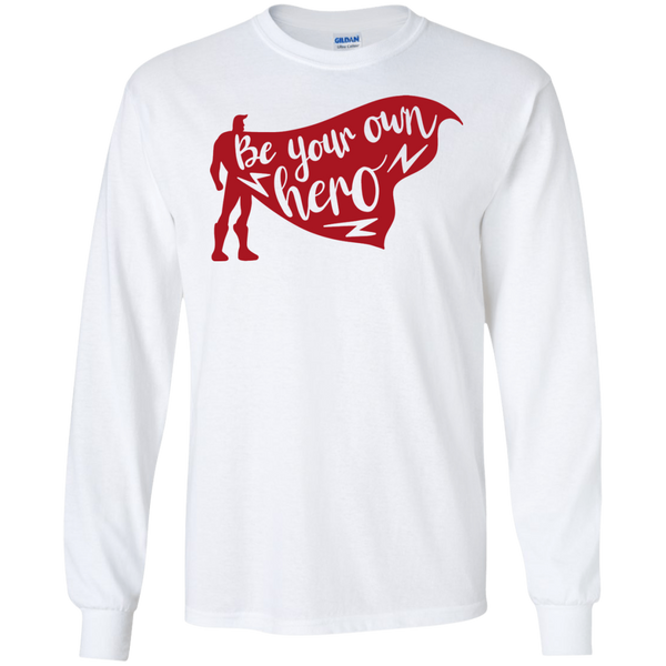 Be your own hero  LS Tshirt