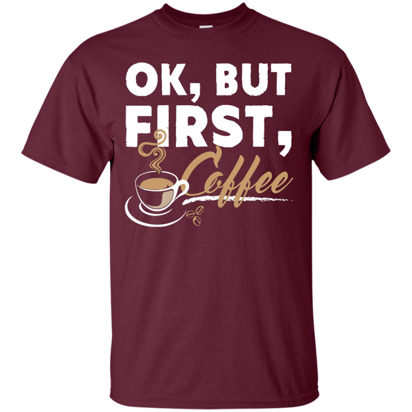 Ok , But First , Coffee T-Shirt - TeachersLoungeShop - 7
