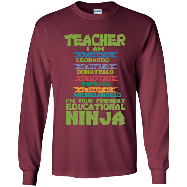 Teacher I'm Your Friendly Educational Ninja LS Ultra Cotton Tshirt - TeachersLoungeShop - 7