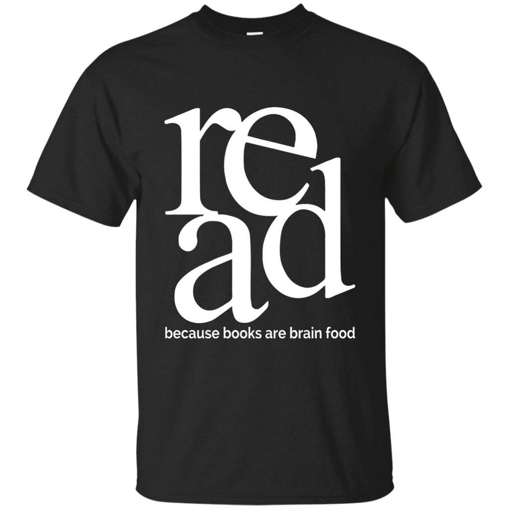 Read Because Books Are Brain Food Cotton T-Shirt - TeachersLoungeShop - 1