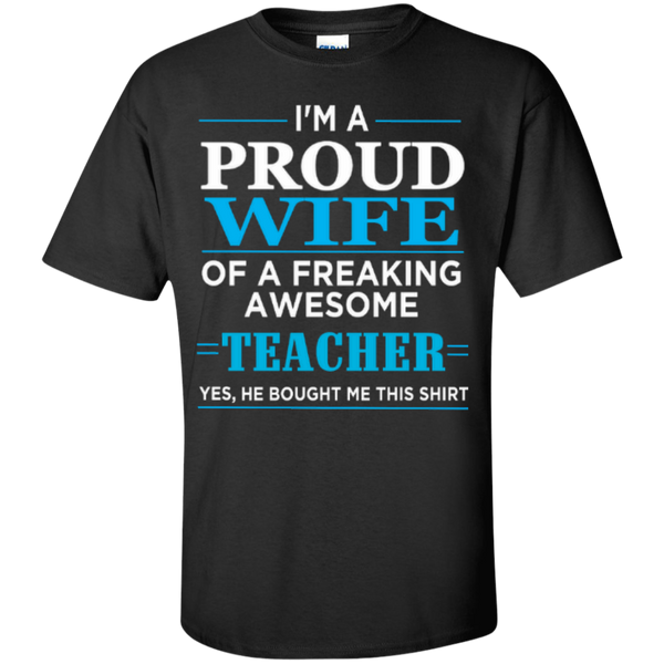 I'm a Proud Wife of a Freaking Awesome Teacher T-shirt Hoodie - TeachersLoungeShop - 1