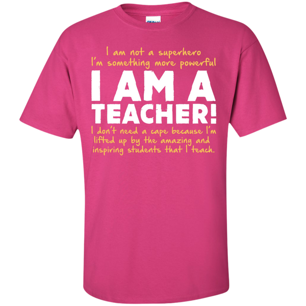 I am not a superhero I'm something more powerful I am a Teacher T-Shirt - TeachersLoungeShop - 6