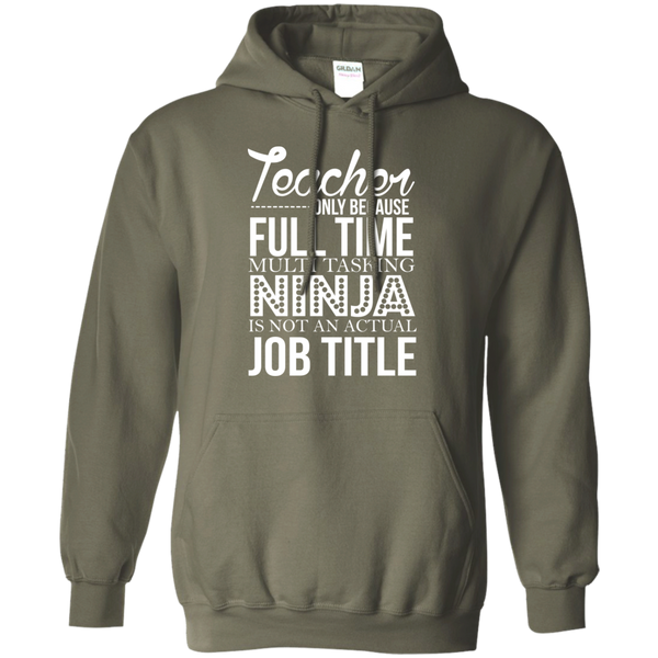 Teacher only Because Full Time Multi Tasking Ninja is not an actual Job Title   Hoodie 8 oz - TeachersLoungeShop - 9
