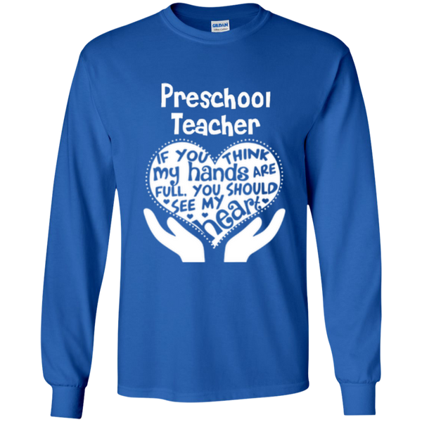 Preschool Teacher If You Think My Hands Are Full You Should See My Heart LS Ultra Cotton Tshirt - TeachersLoungeShop - 8
