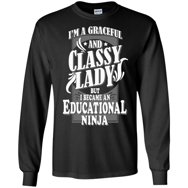 I'm a Graceful and Classy Lady but I became an Educational Ninja LS Ultra Cotton Tshirt - TeachersLoungeShop - 1
