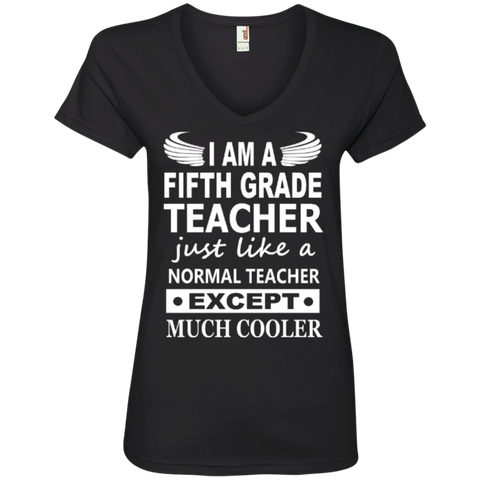 I am a Fifth Grade Teacher just like a normal teacher except Much Cooler' Ladies V-Neck Tee - TeachersLoungeShop - 1