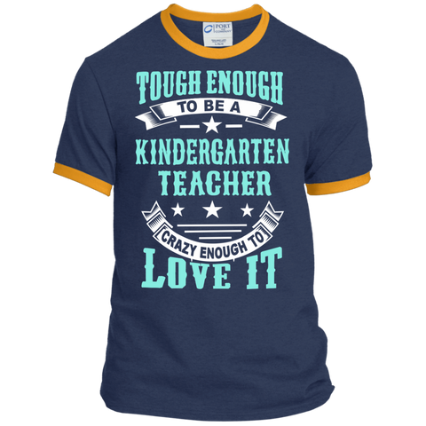 Tough Enough to be a Kindergarten Teacher Crazy Enough to Love It Ringer Tee - TeachersLoungeShop - 1