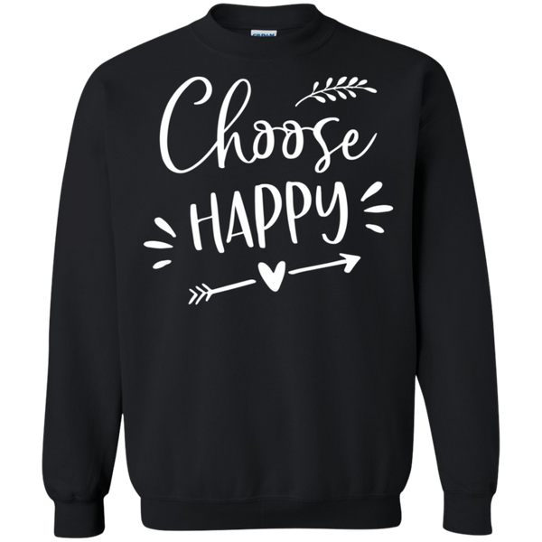 Choose Happy  Crewneck Pullover Sweatshirt  8 oz.