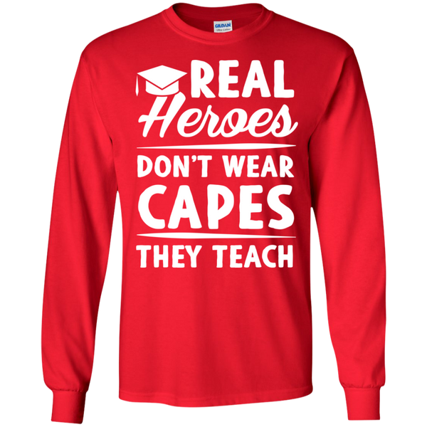 Real Heroes Dont wear capes They Teach  LS Ultra Cotton Tshirt - TeachersLoungeShop - 7