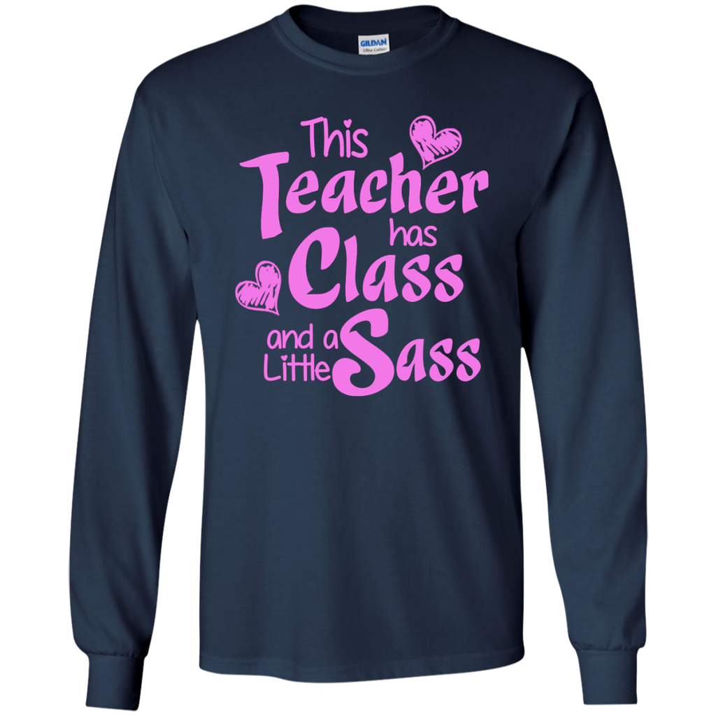 This Teacher has Class and a Little Sass LS Ultra Cotton Tshirt - TeachersLoungeShop - 1
