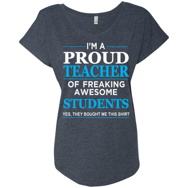 I'm a Proud Teacher of Freaking Awesome Students Next Level Ladies Triblend Dolman Sleeve - TeachersLoungeShop - 3