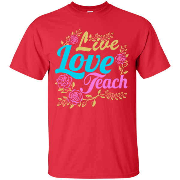 Teacher Live Love Teach T-Shirt - TeachersLoungeShop - 4