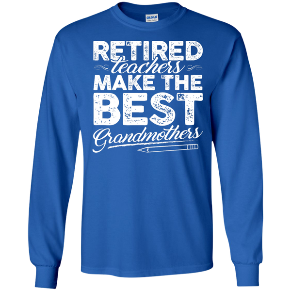 Retired Teachers make the best grandmothers LS Cotton Tshirt - TeachersLoungeShop - 6