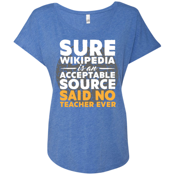 Sure Wikipedia is an Acceptable Source Said NO Teacher Ever next Level Ladies Triblend Dolman Sleeve - TeachersLoungeShop - 8
