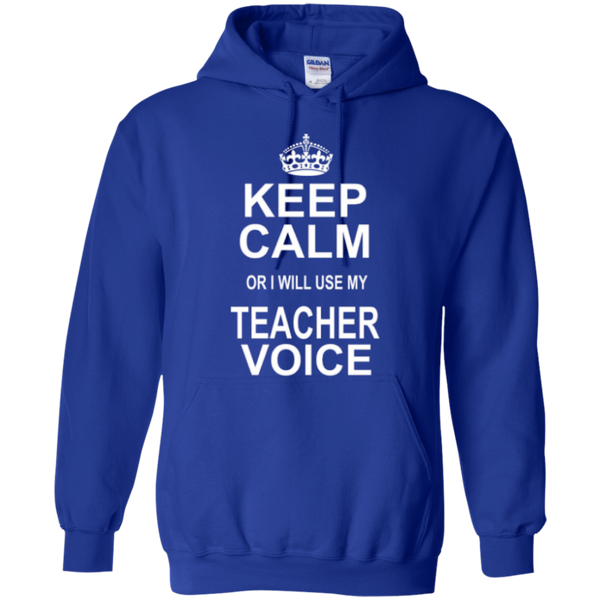 Keep Calm or i will use my Teacher Voice T-shirt Hoodie - TeachersLoungeShop - 11