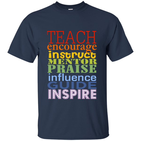 Teach Encourage Instruct Mentor Praise Influence Guide Inspire Cotton T-Shirt - TeachersLoungeShop - 6