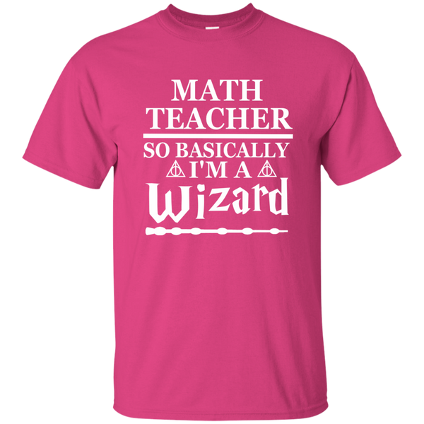 Math Teacher So Basically I'm a Wizard Cotton T-Shirt - TeachersLoungeShop - 7
