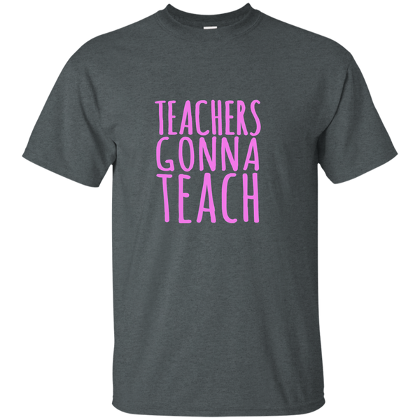 Teachers Gonna Teach Cotton T-Shirt - TeachersLoungeShop - 10
