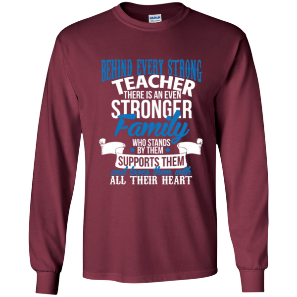 Behind Every Strong Teacher There Is An Even Stronger Family LS Ultra Cotton Tshirt - TeachersLoungeShop - 10