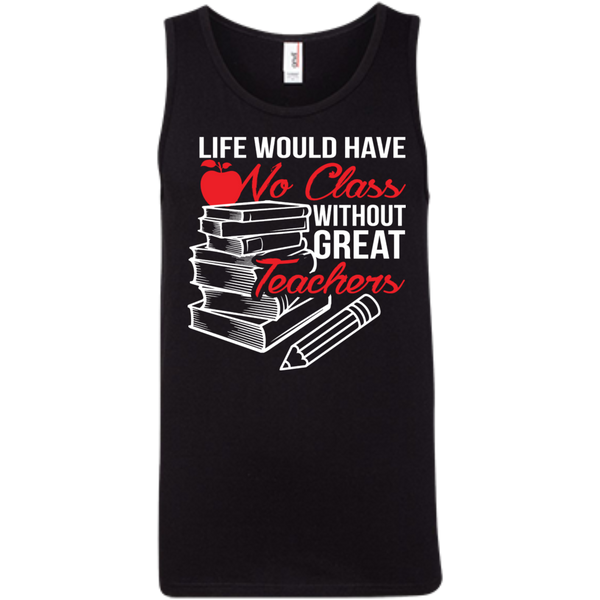 Life Would Have No Class Without Great Teachers Ringspun Cotton Tank Top - TeachersLoungeShop - 1