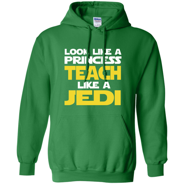 Look Like a Princess Teach Like a Jedi Pullover Hoodie 8 oz - TeachersLoungeShop - 8