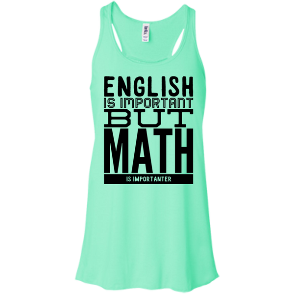 English is important but Math is importanter  Flowy Racerback Tank