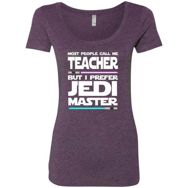 Most People Call Me Teacher But I Prefer Jedi Master Next Level Ladies Triblend Scoop - TeachersLoungeShop - 4
