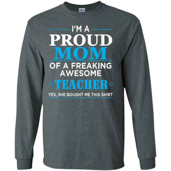 I'm a Proud Mom of a Freaking Awesome Teacher LS Ultra Cotton Tshirt - TeachersLoungeShop - 4